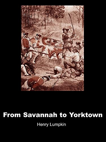 9780595000975: From Savannah to Yorktown: The American Revolution in the South