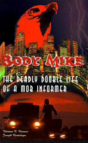 9780595000982: Body Mike: An Unsparing Expose by the Mafia Insider Who Turned on the Mob