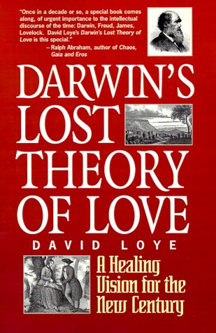 Darwin's Lost Theory of Love: Loye, David