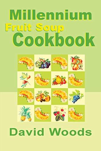 9780595001828: Millennium Fruit Soup Cookbook
