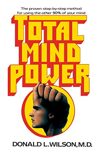 9780595002153: Total Mind Power: How to Use the Other 90% of Your Mind