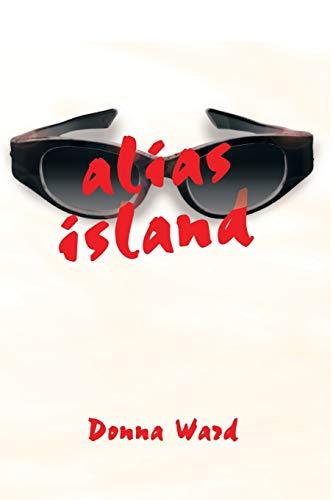 Alias Island (Mark Oberlin Mysteries): Ward, Donna