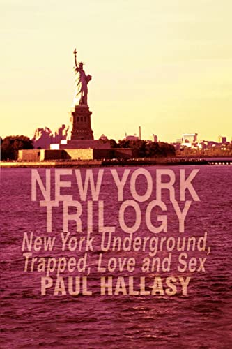 9780595002238: New York Trilogy: New York Underground, Trapped, Love and Sex