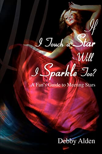 9780595002276: If I Touch a Star Will I Sparkle Too?: A Fan's Guide to Meeting Stars