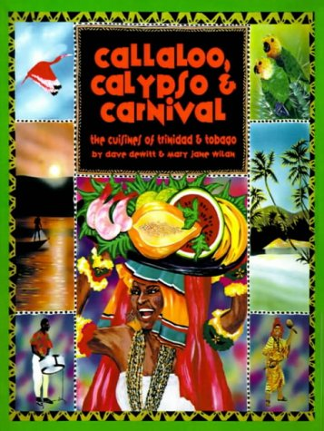 9780595002337: Callaloo, Calypso & Carnival: The Cuisines of Trinidad and Tobago
