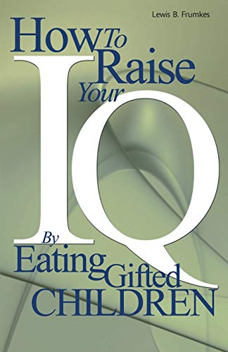 Stock image for How to Raise Your I.Q. by Eating Gifted Children Lewis Frumkes PB for sale by Ellenwood Media