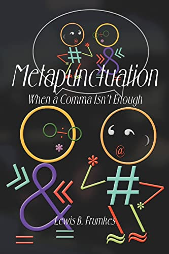 Metapunctuation: When a Comma Isn't Enough: Lewis B. Frumkes