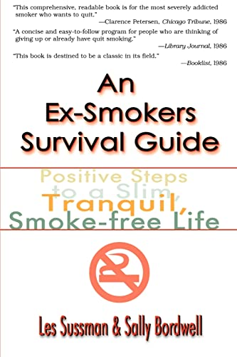 9780595002474: An Ex-Smokers Survival Guide: Positive Steps to a Slim, Tranquil, Smoke-free Life