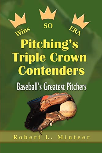 9780595002580: Pitching's Triple Crown Contenders: Baseball's Greatest Pitchers