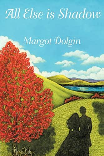 All Else is Shadow: Margot Dolgin