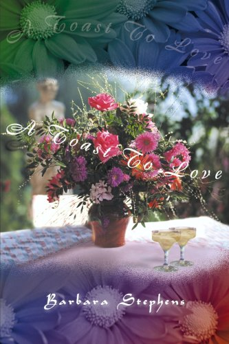 A Toast To Love (0595003710) by Barbara Stephens