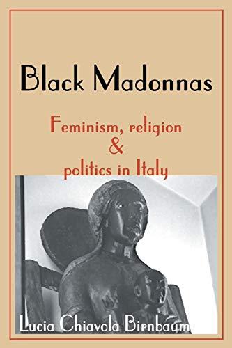 Black Madonnas: Feminism, Religion, and Politics in Italy: Lucia Birnbaum