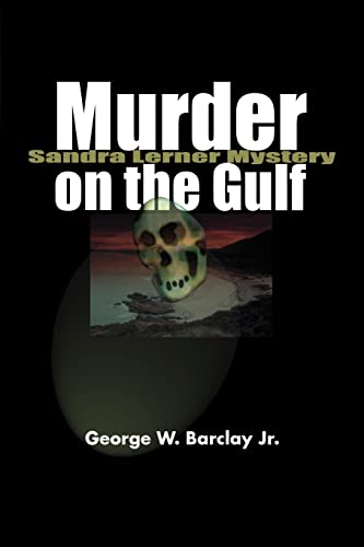 Murder on the Gulf Sandra Lerner Mysteries: George Barclay Jr
