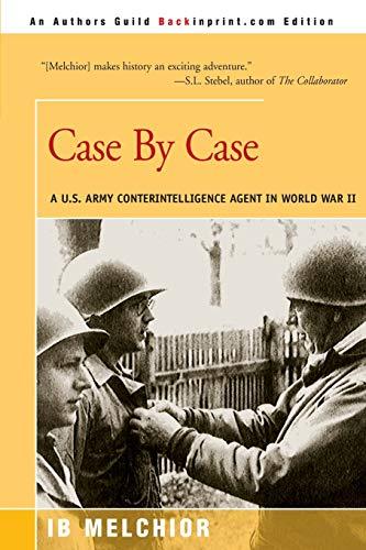 9780595003938: Case By Case: A U.S. Army Conterintelligence Agent in World War II