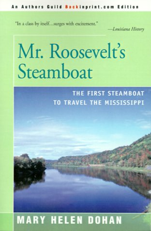 9780595003969: Mr. Roosevelt's Steamboat: The First Steamboat to Travel the Mississippi