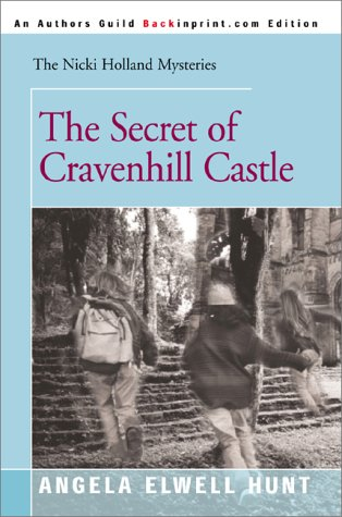 The Secret of Cravenhill Castle (The Nicki Holland Mystery Series #8) (9780595004065) by Angela Elwell Hunt