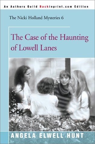 9780595004089: The Case of the Haunting of Lowell Lanes (The Nicki Holland Mystery Series #6)