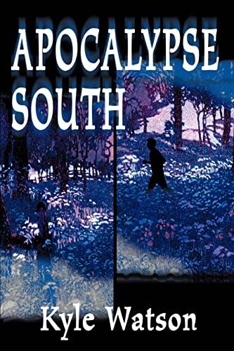 Apocalypse South: Watson, Kyle