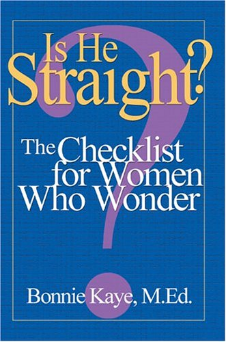 Is He Straight: A Checklist for Women Who Wonder (0595004393) by Bonnie Kaye