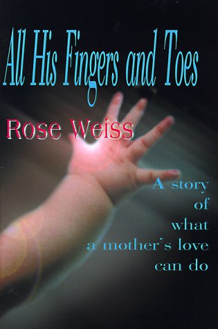 9780595005895: All His Fingers and Toes: A Story of What a Mother's Love Can Do