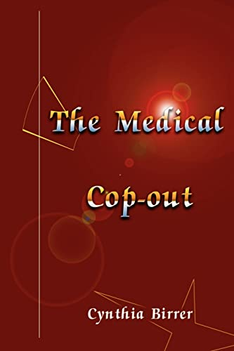 9780595006069: The Medical Cop-out