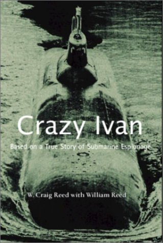 9780595006137: Crazy Ivan Based on a True Story of Submarine Espionage