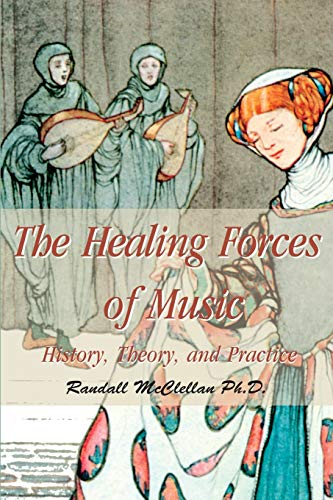 9780595006656: The Healing Forces of Music: History, Theory, and Practice