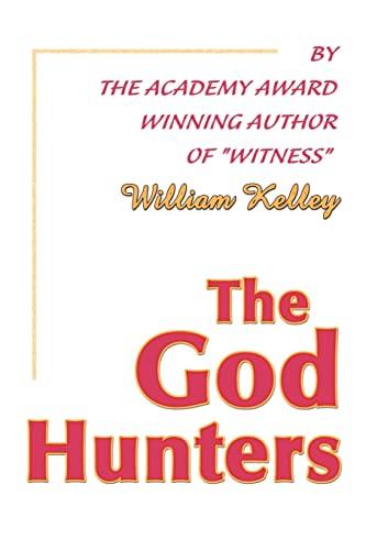 The God Hunters: William Kelley