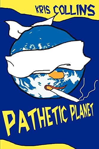 9780595007134: Pathetic Planet