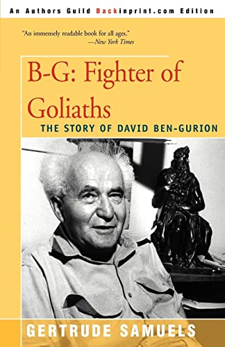 9780595007424: B-G: Fighter of Goliaths: The Story of David Ben-Gurion