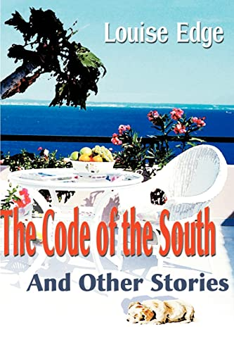 The Code of the South And Other Stories: Louise Edge