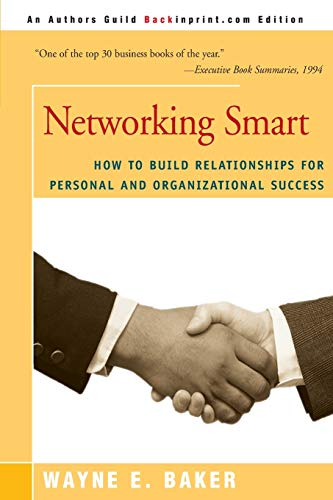 9780595007868: Networking Smart: How To Build Relationships for Personal and Organizational Success