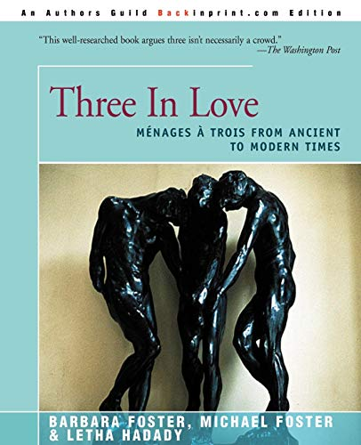 9780595008070: Three in Love: Menages a Trois from Ancient to Modern Times