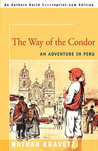 9780595008124: The Way of the Condor: An Adventure in Peru