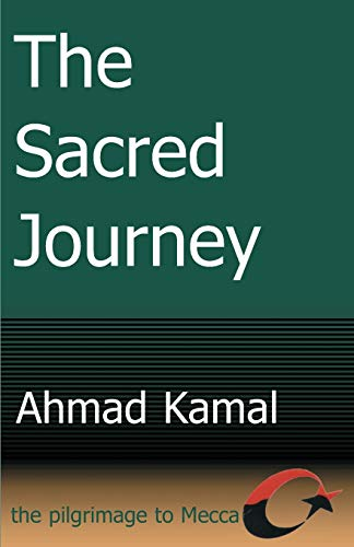 9780595010028: The Sacred Journey: the Pilgrimage to Mecca