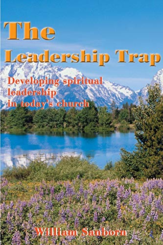 9780595010363: The Leadership Trap: Developing spiritual leadership in today's church