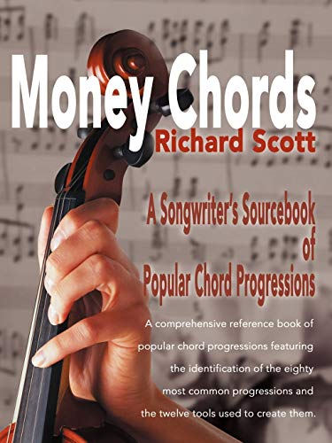 Money Chords: A Songwriter's Sourcebook of Popular Chord Progressions
