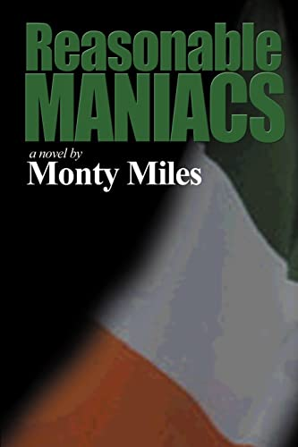 9780595011063: Reasonable Maniacs: For the Love of Northern Ireland