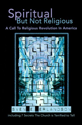 9780595011087: Spiritual but Not Religious: A Call to Religious Revolution in America