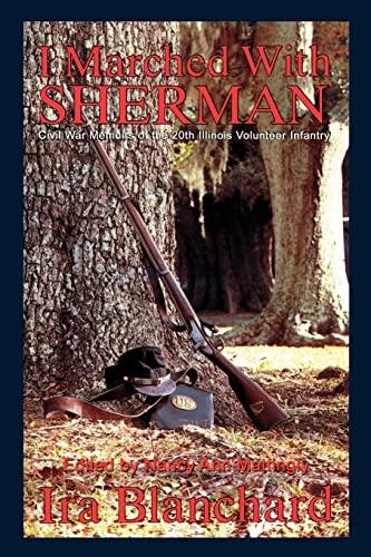 I Marched With Sherman: Civil War Memoirs: Ira Blanchard
