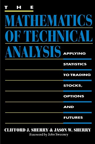 9780595012077: The Mathematics of Technical Analysis: Applying Statistics to Trading Stocks, Options and Futures