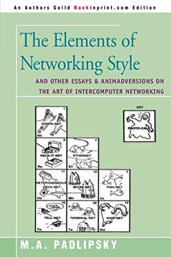 The Elements of Networking Style: And Other Essays & Animadversions on the Art of Intercomputer...