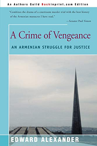 9780595088850: A Crime of Vengeance: An Armenian Struggle for Justice