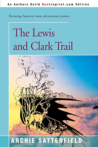 9780595088881: The Lewis and Clark Trail