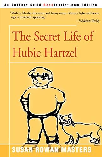 9780595088935: The Secret Life of Hubie Hartzel