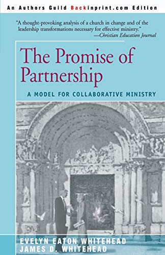 9780595088959: The Promise of Partnership: A Model for Collaborative Ministry