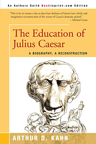 9780595089215: The Education of Julius Caesar: A Biography, a Reconstruction