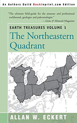 9780595089581: Earth Treasures Volume 1: The Northeastern Quadrant (Earth Treasures (Back in Print))