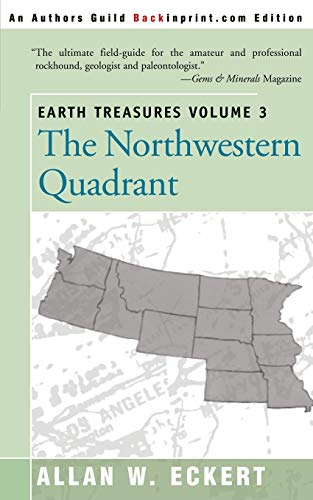 9780595089604: Earth Treasures Volume 3: The Northwestern Quadrant (Earth Treasures (Back in Print))