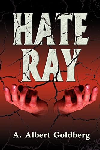 Hate Ray: A. Albert Goldberg
